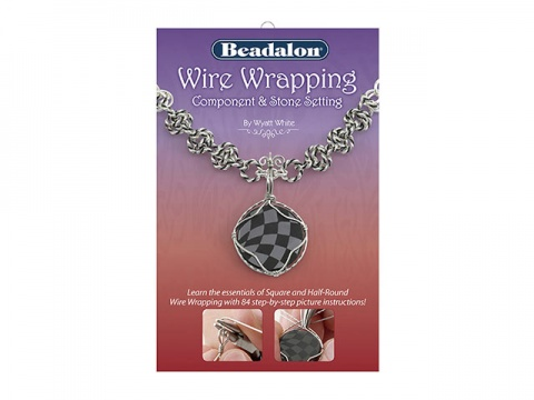 Wire Wrapping: Component & Stone Setting Booklet